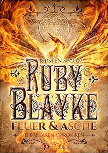 Die Sphären-Chroniken I - Ruby Blake: Feuer und Asche