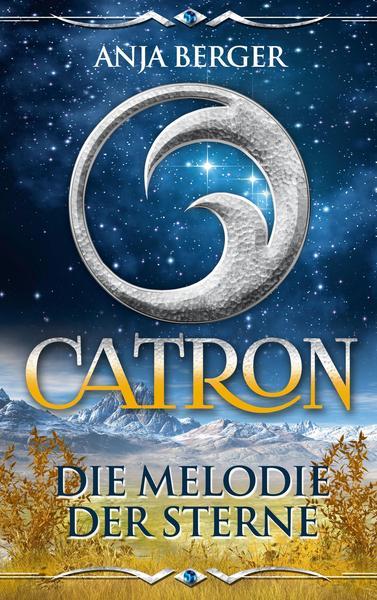 Zwischen Licht und Dunkel I: Catron - Die Melodie der Sterne